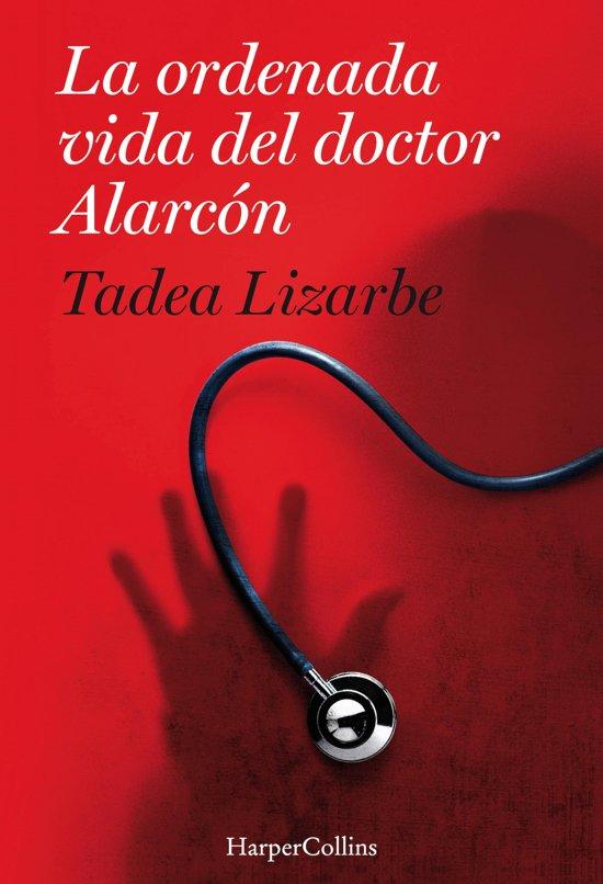 La ordenada vida del doctor Alarcon