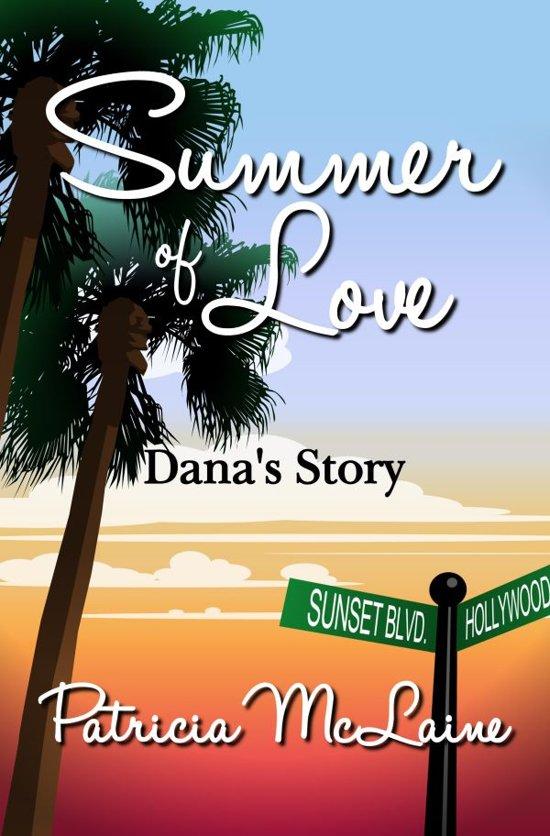 Summer of Love: Dana's Story
