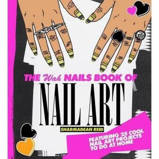 Bol The Wah Nails Book Of Nail Art Sharmadean Reid