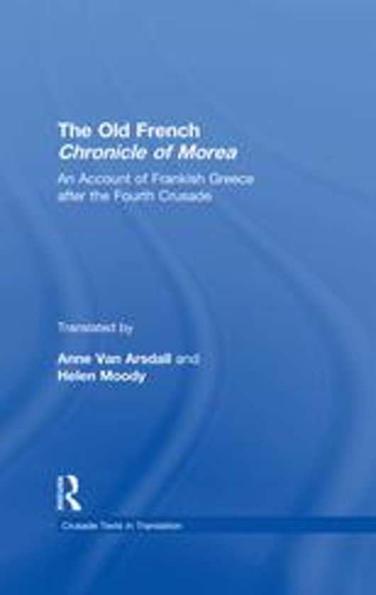The Old French Chronicle of Morea