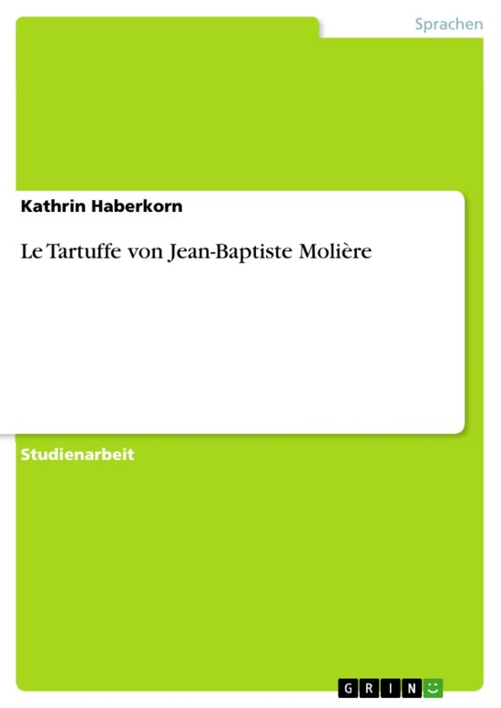 Le Tartuffe von Jean-Baptiste Molière