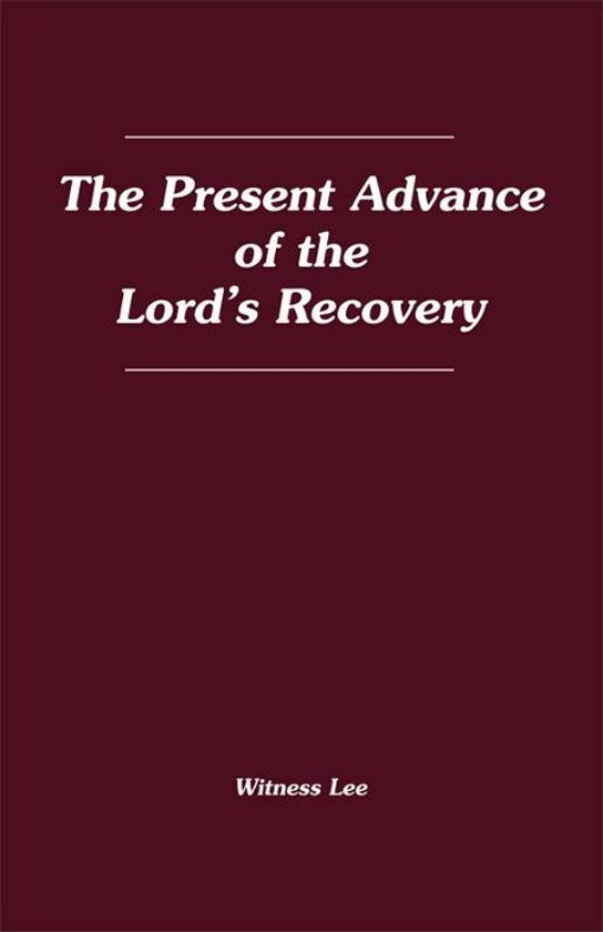 The Present Advance of the Lord's Recovery