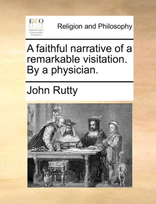 A Faithful Narrative of a Remarkable Visitation. by a Physician.