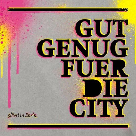 Gut Genug FÜR Die City (+ Bonus)