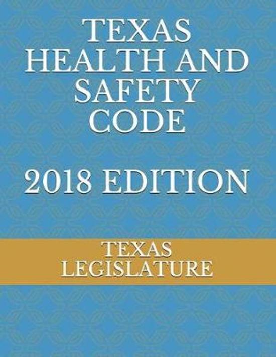 Texas Health and Safety Code 2018 Edition