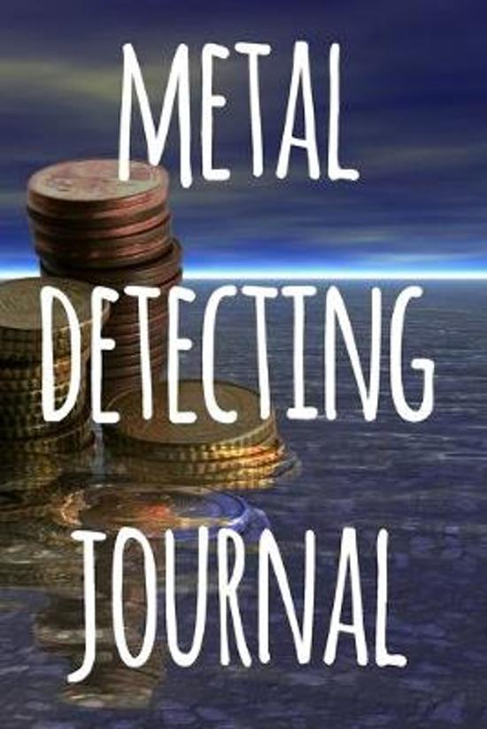 Metal Detecting Journal: The perfect way to record your metal detecting finds - perfect gift for metal detects!