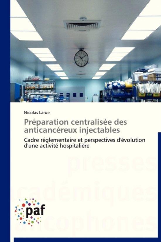 Pr�paration Centralis�e Des Anticanc�reux Injectables