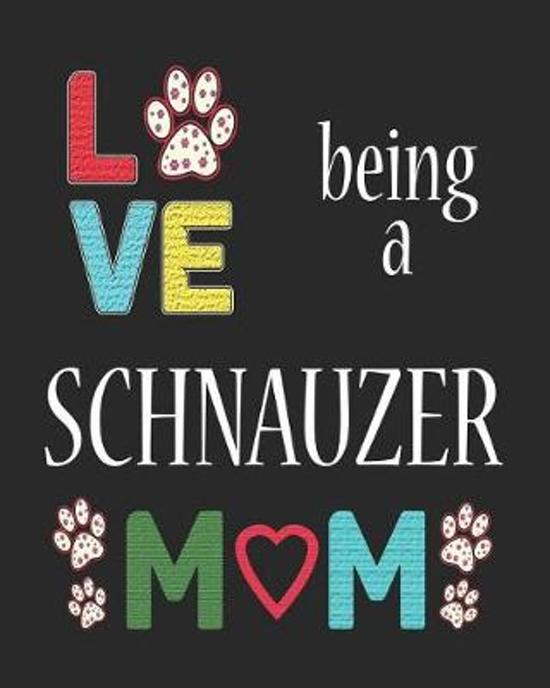 Love Being a Schnauzer Mom