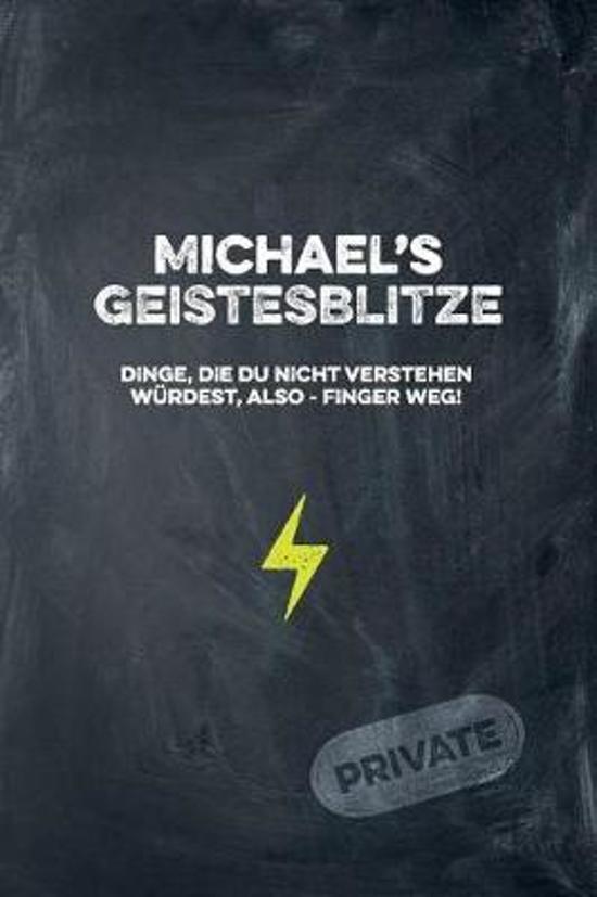 Michael's Geistesblitze - Dinge, die du nicht verstehen w rdest, also - Finger weg! Private