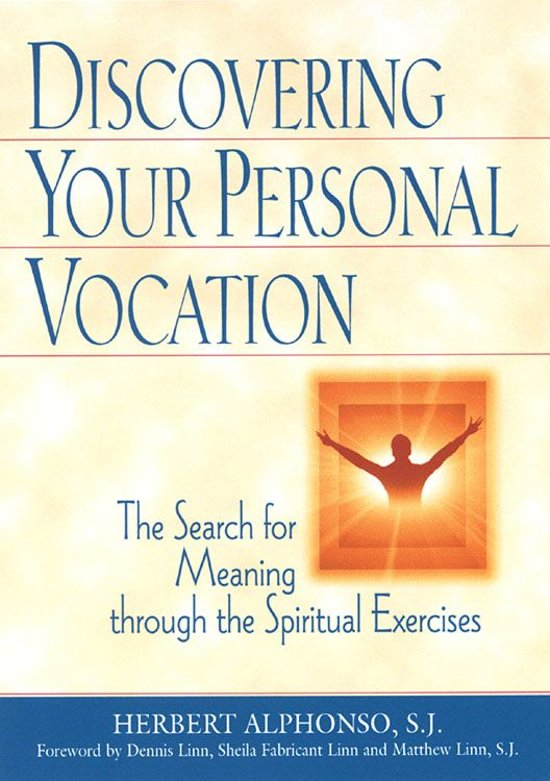 Discovering Your Personal Vocation: The Search for Meaning through the Spiritual Exercises