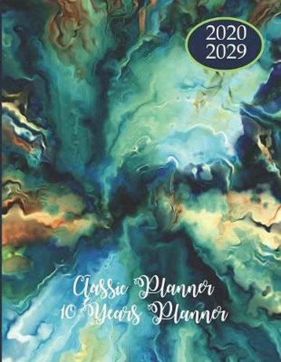 2020-2029 10 Ten Year Planner Monthly Calendar Classic Goals Agenda Schedule Organizer: 120 Months Calendar; Appointment Diary Journal With Address Bo