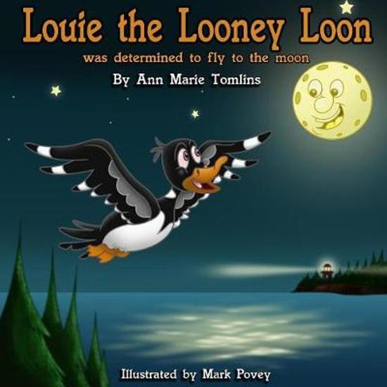 Louie the Looney Loon Was Determined to Fly to the Moon