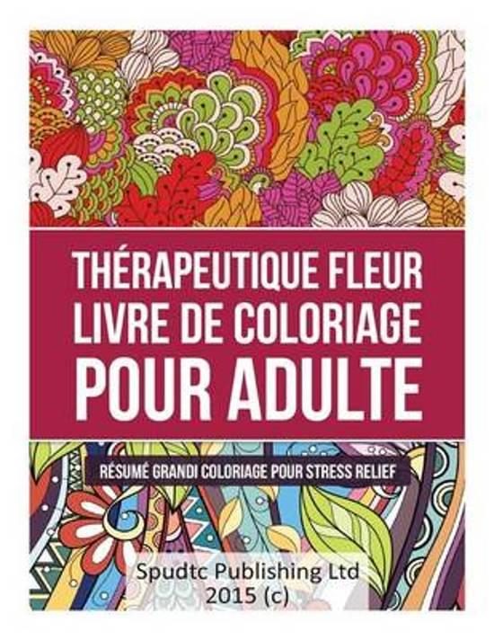 Bol Com Th Rapeutique Fleur Livre De Coloriage Pour Adulte Spudtc