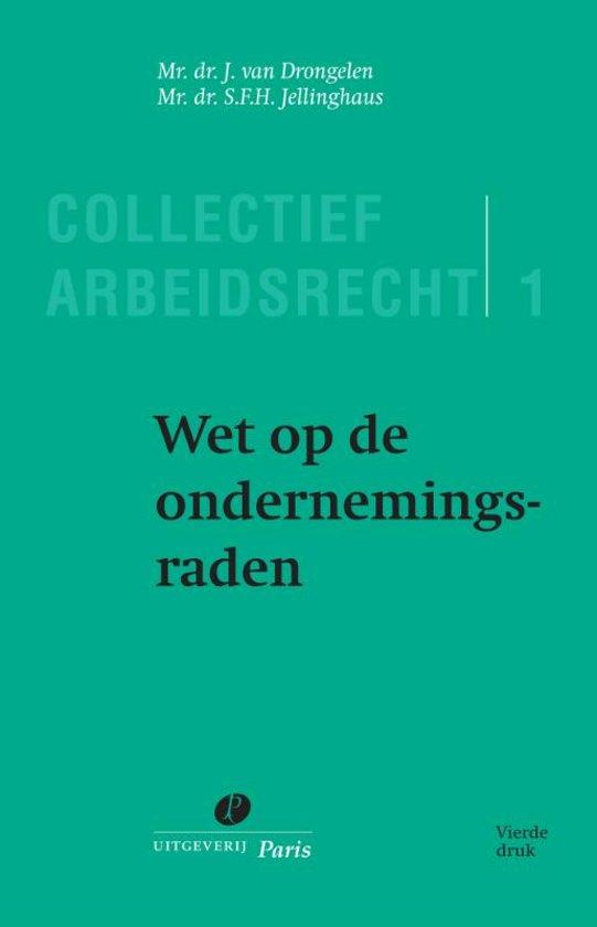 Boek cover Serie Collectief Arbeidsrecht 1 - Wet op de ondernemingsraden van J. van Drongelen (Onbekend)