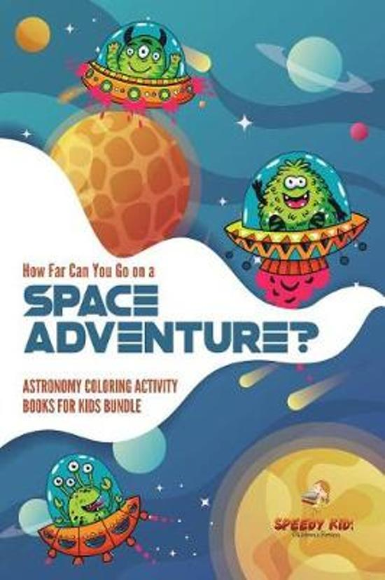 How Far Can You Go on a Space Adventure? Astronomy Coloring Activity Books for Kids Bundle