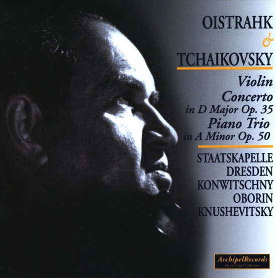 Tschaikowsky: Violinconcerto And Piano Trio Op. 50