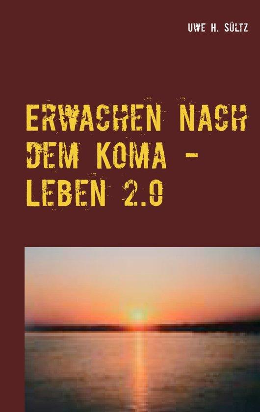 Erwachen nach dem Koma - Leben 2.0