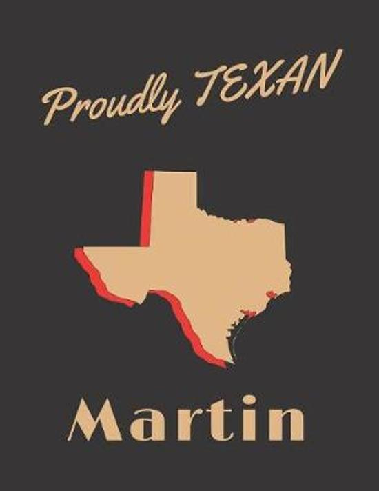 Martin Proudly Texan: Personalized with Name Lined Notebook/Journal for Men and Boys who Love Texas