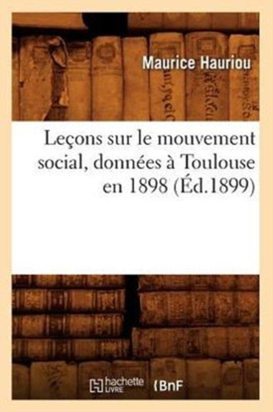 Lecons Sur Le Mouvement Social, Donnees a Toulouse En 1898 (Ed.1899)
