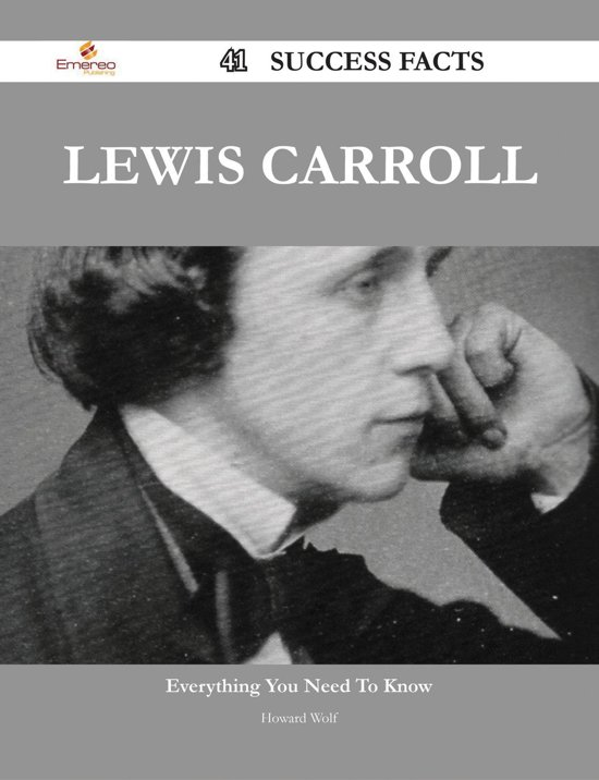 Lewis Carroll 41 Success Facts - Everything you need to know about Lewis Carroll