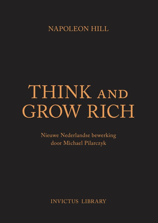 Boek cover Invictus Library - Think and Grow Rich van Napoleon Hill (Hardcover)