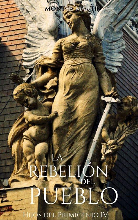 La rebelion del pueblo: Hijos del Primigenio IV