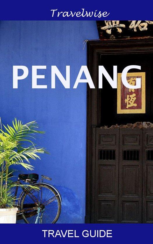 Malaysia Travel Guide Series: Penang