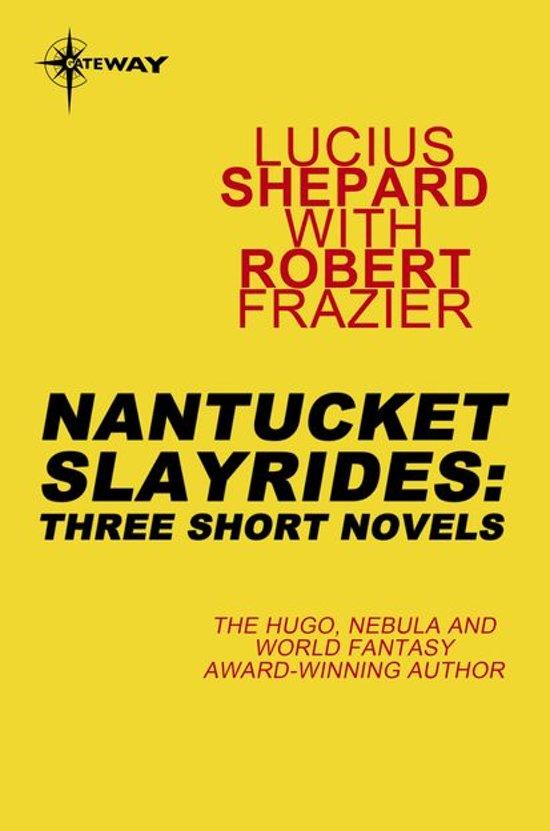 Nantucket Slayrides: Three Short Novels