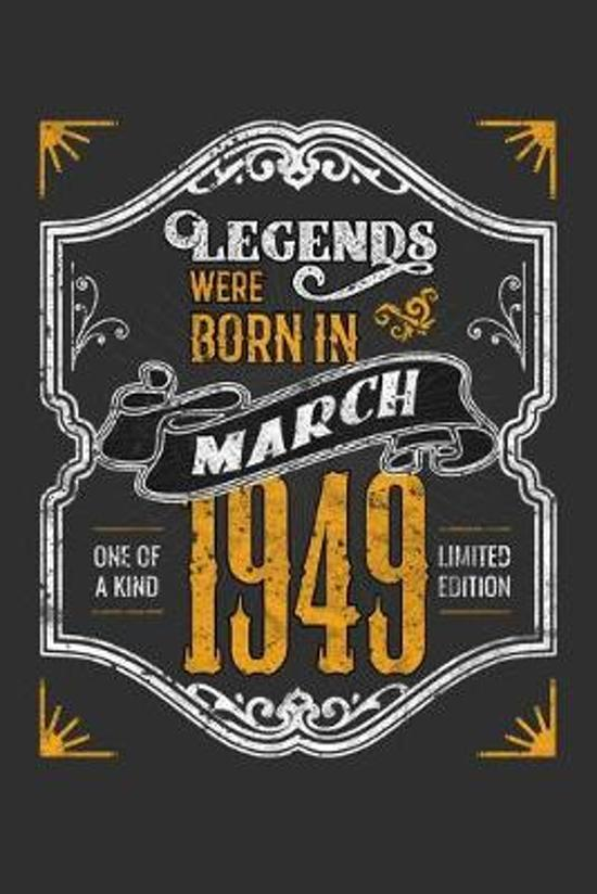 Legends Were Born in March 1949 One Of A Kind Limited Edition: Weekly 100 page 6 x9 Dated Calendar Planner and Notebook For 2019-2020 Academic Year