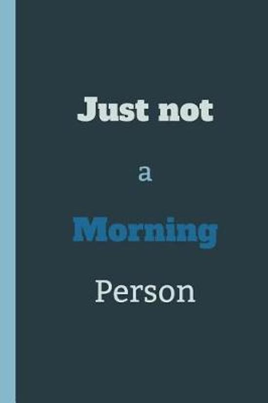 Just Not A Morning Person