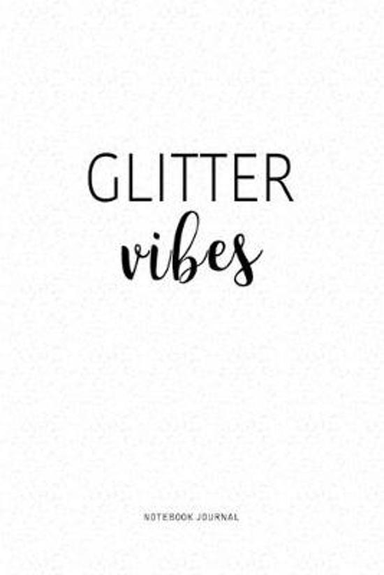 Glitter Vibes: A 6x9 Inch Journal Diary Notebook With A Bold Text Font Slogan On A Matte Cover and 120 Blank Lined Pages