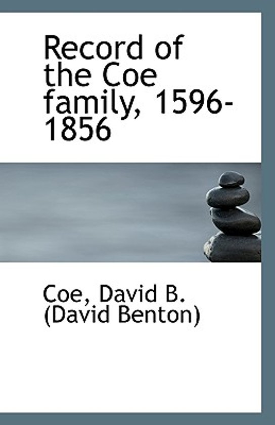 Record of the Coe Family, 1596-1856