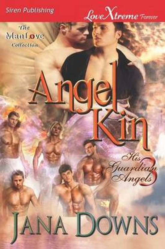 Angel Kin [His Guardian Angels 3] (Siren Publishing Lovextreme Forever Manlove - Serialized)
