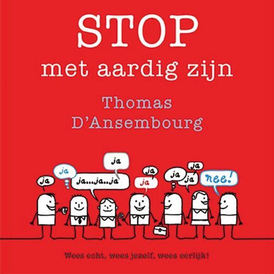 Boek cover Stop met aardig zijn van Thomas d Ansembourg (Onbekend)