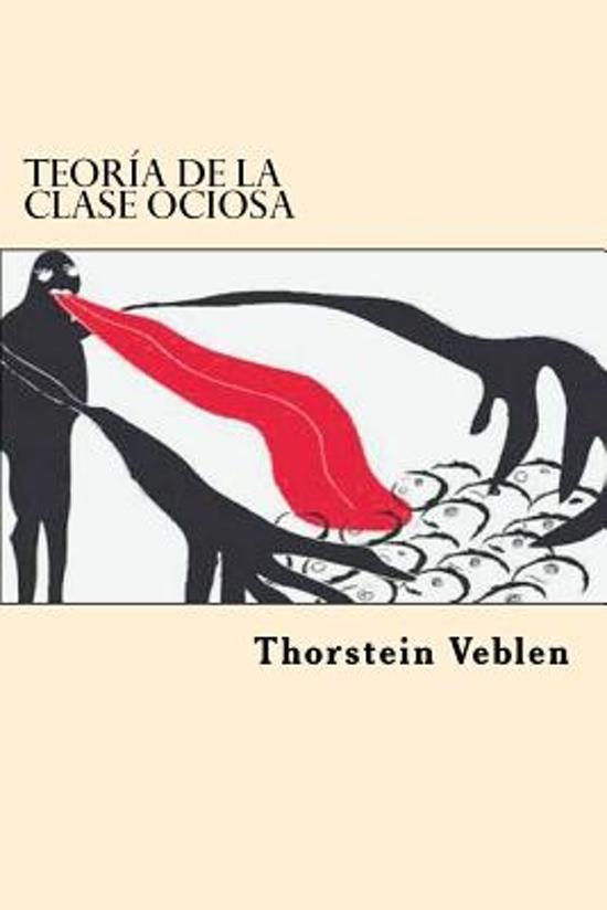 Teoria de la Clase Ociosa (Spanish Edition)