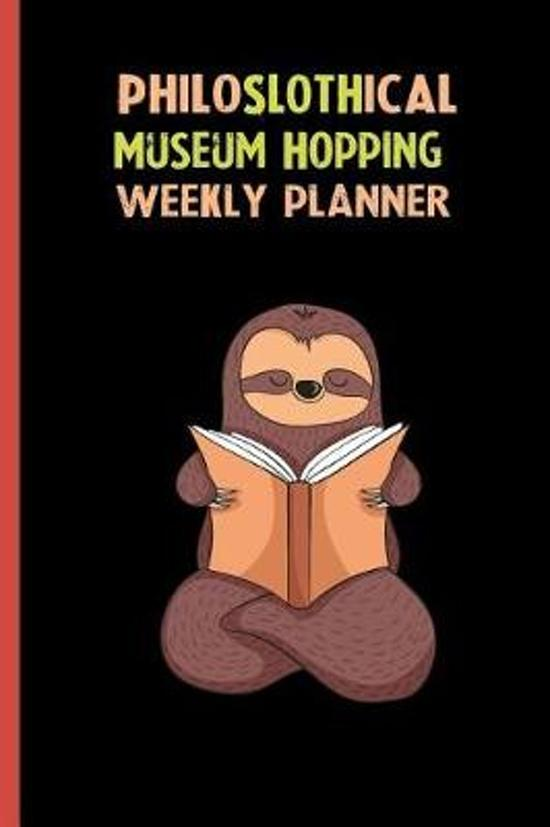 Philoslothical Museum Hopping Weekly Planner