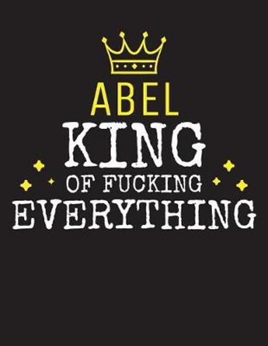ABEL - King Of Fucking Everything