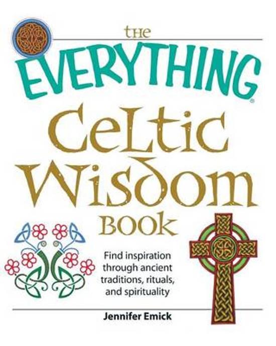Bol The Everything Celtic Wisdom Book Jennifer Emick