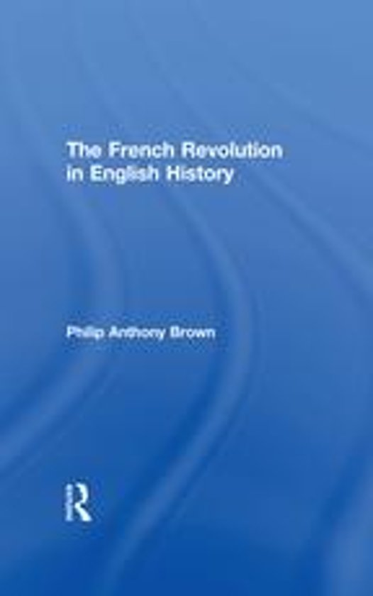 Boek cover The French Revolution in English History van Philip Anthony Brown (Onbekend)