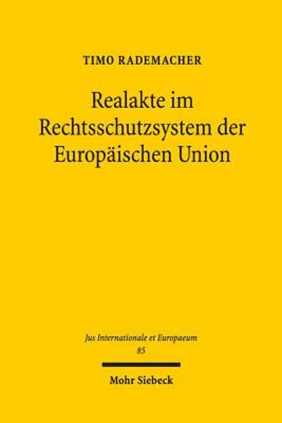 Realakte Im Rechtsschutzsystem Der Europaischen Union