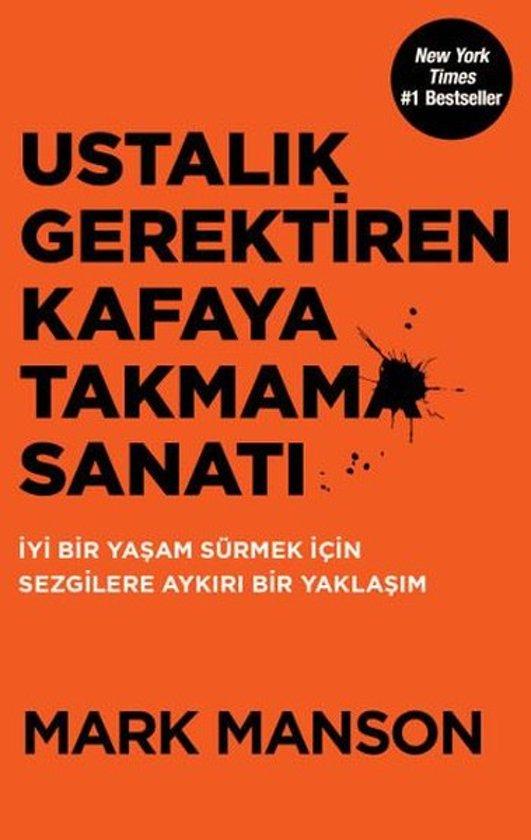 Boek cover Ustalik Gerektiren Kafaya Takmama Sanati van Mark Manson (Paperback)