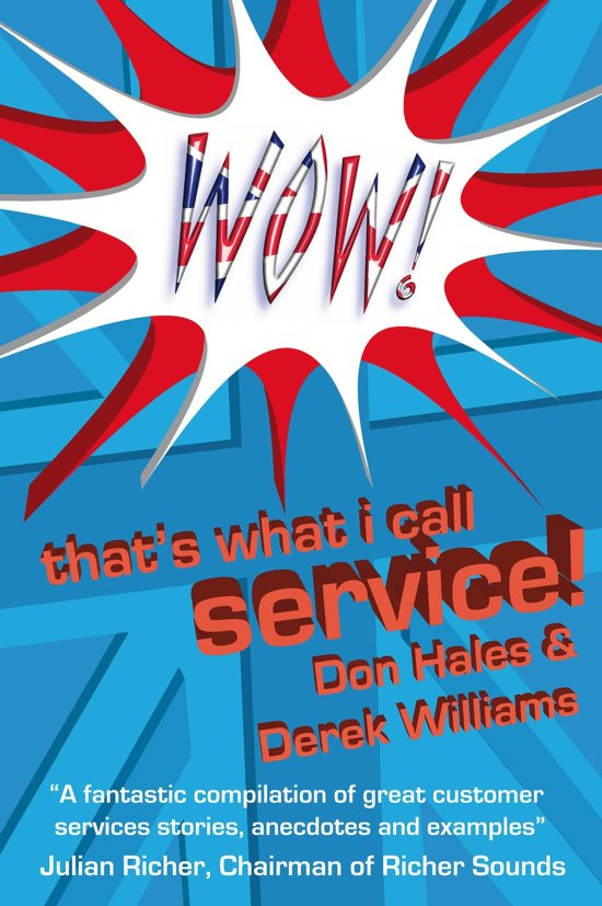 Wow! That's What I call Service: Stories of Great Customer Service from the Wow! Awards