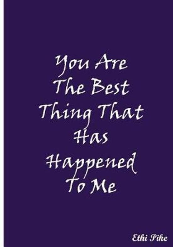 You Are the Best Thing That Has Happened to Me (Purple)