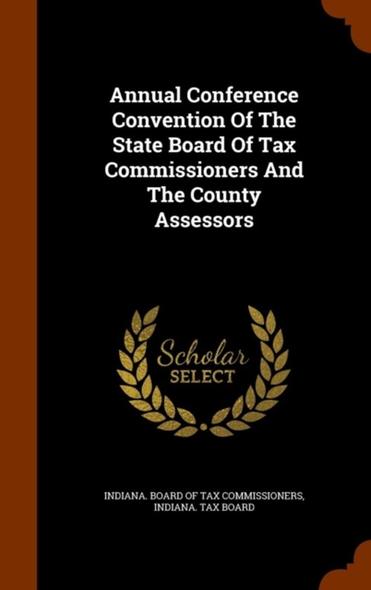 Annual Conference Convention of the State Board of Tax Commissioners and the County Assessors