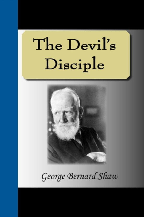 george bernard shaw s devil s disciple characters The devil's disciple by george bernard shaw is better than this film version would indicate to those unfamiliar with the stage original the final third of the picture is superb shawmanship, but the major portion preceding it is fumbling and unsatisfactory.