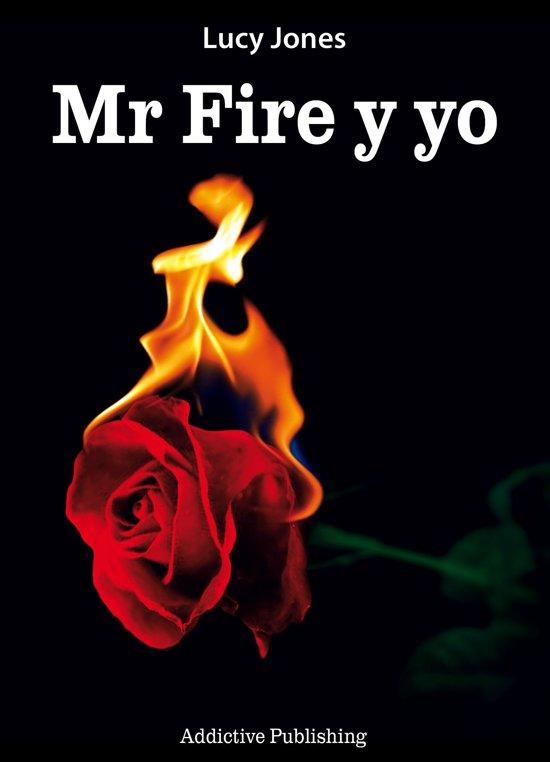 Mr Fire y yo Volumen 1