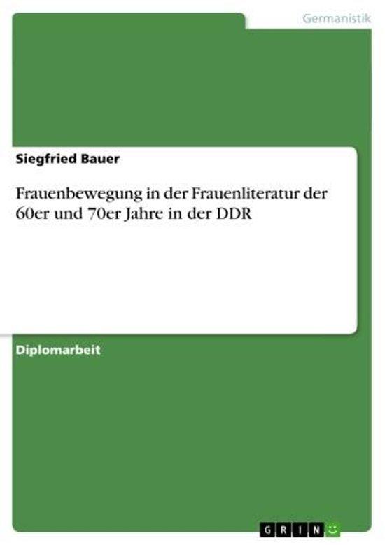 Frauenbewegung in der Frauenliteratur der 60er und 70er Jahre in der DDR