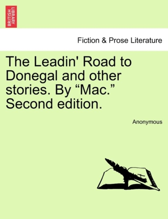 The Leadin' Road to Donegal and Other Stories. by Mac. Second Edition.