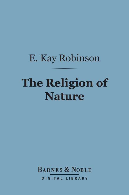 The Religion of Nature (Barnes & Noble Digital Library)