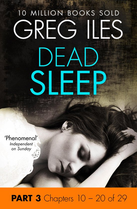 Dead Sleep: Part 3, Chapters 10 to 20